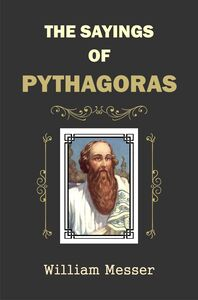 The Sayings of Pythagoras