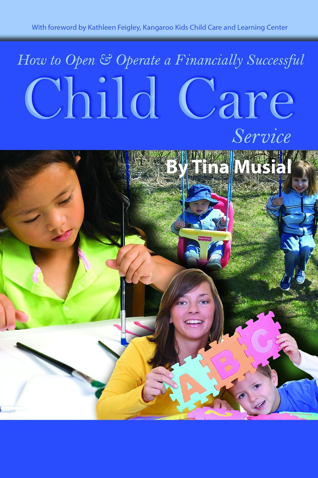 How To Open & Operate A Financially Successful Child Care Service