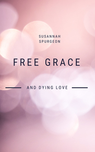 Free Grace And Dying Love