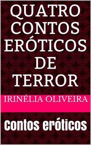Quatro contos eróticos de terror  Contos eróticos