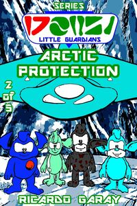 Little Guardians Series - Arctic Protection