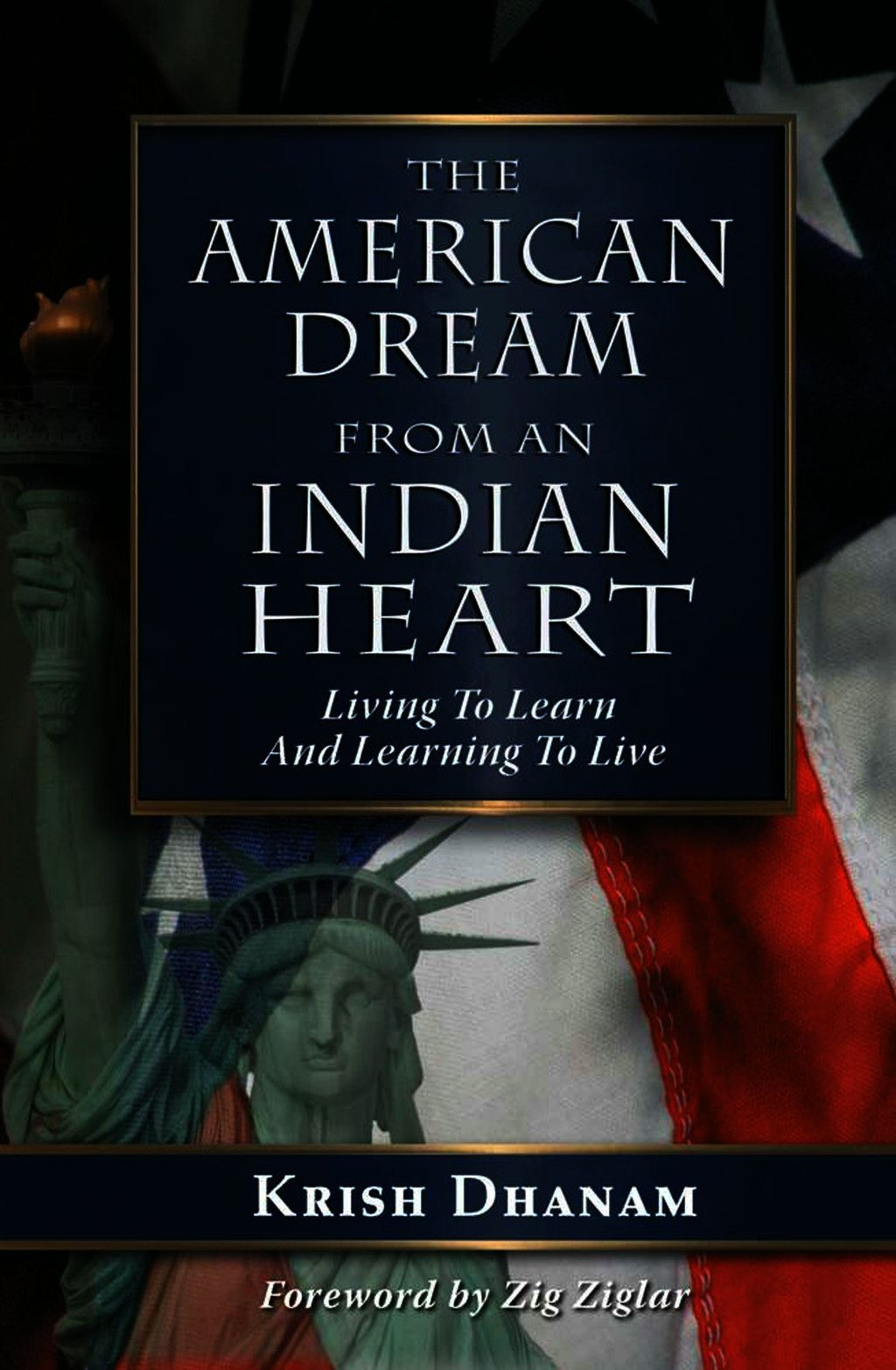 The American Dream From An Indian Heart