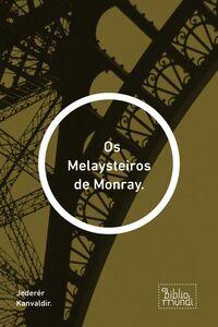 Os Melaysteiros De Monray.