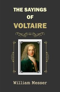 The Sayings of Voltaire