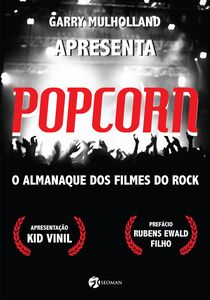 Popcorn o almanaque dos filmes do rock