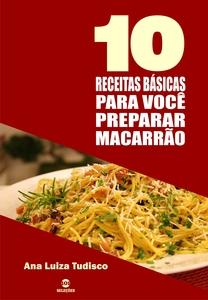 10 Receitas básicas para você preparar macarrão