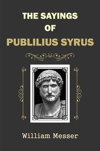 The Sayings of Publilius Syrus