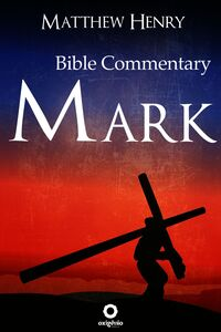 Bible Commentary - Gospel Of Mark