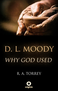 D. L. Moody - Why God Used