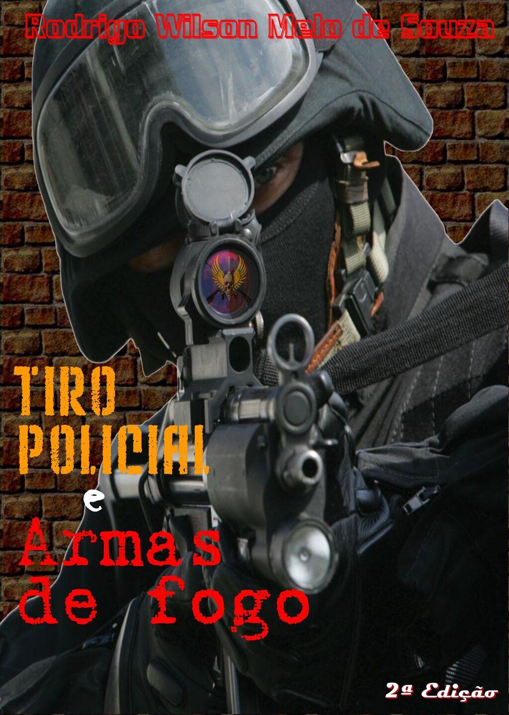 TIRO POLICIAL E ARMAS DE FOGO