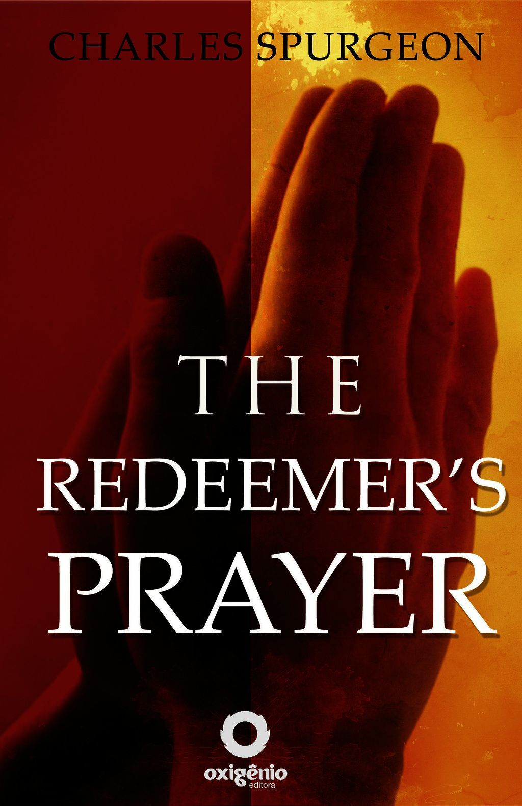 The Redeemer''s Prayer
