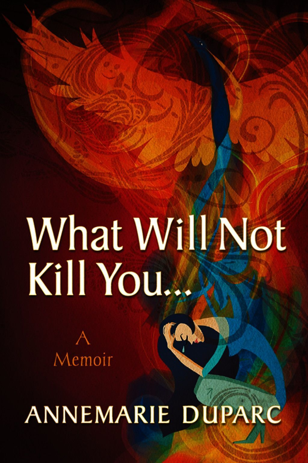 What Will Not Kill You…