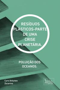 Resíduos plásticos-parte de uma crise planetária.