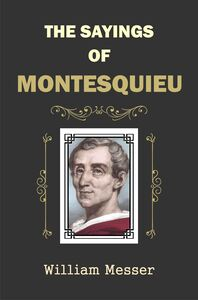 The Sayings of Montesquieu