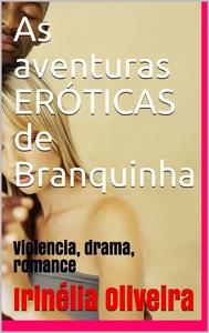 As aventuras ERÓTICAS de Branquinha