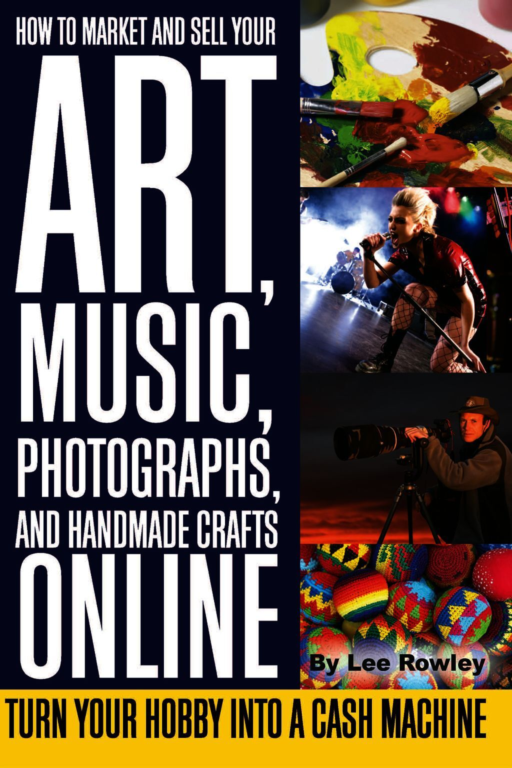 How To Market And Sell Your Art, Music, Photographs, & Handmade Crafts Online