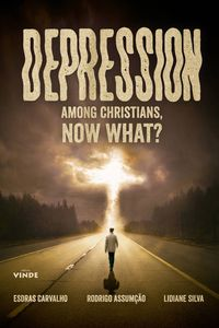 Depression Among Christians, Now What ?