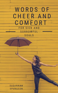 Words Of Cheer And Comfort For Sick And Sorowful Souls
