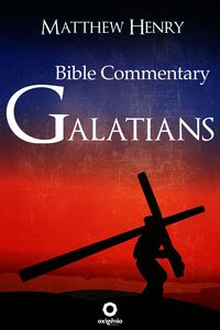 Galatians - Complete Bible Commentary Verse By Verse