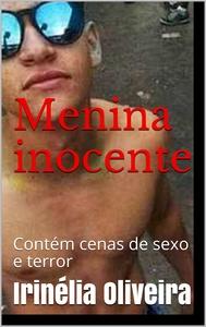 Menina inocente Contém cenas de sexo e terror