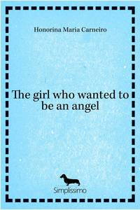 The girl who wanted to be an angel