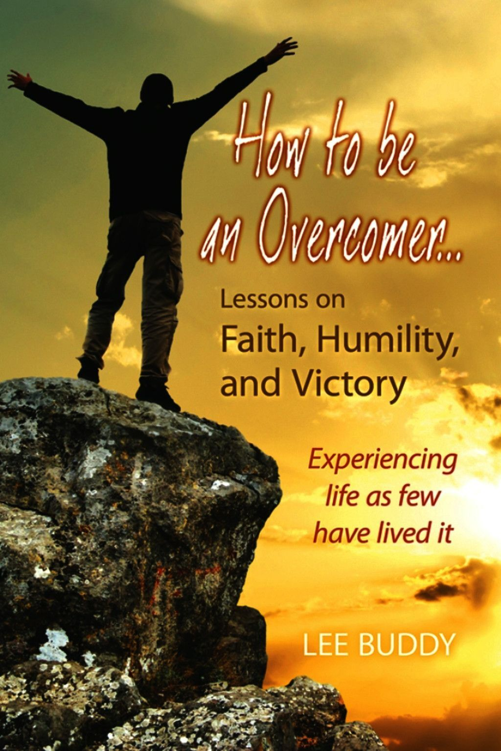 How To Be An Overcomer . . .