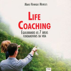 Life Coaching: Equilibrando As 7 Áreas Fundamentais da Vida