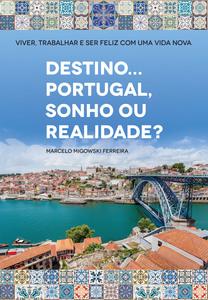 Destino... Portugal, sonho ou realidade? Edição 2020
