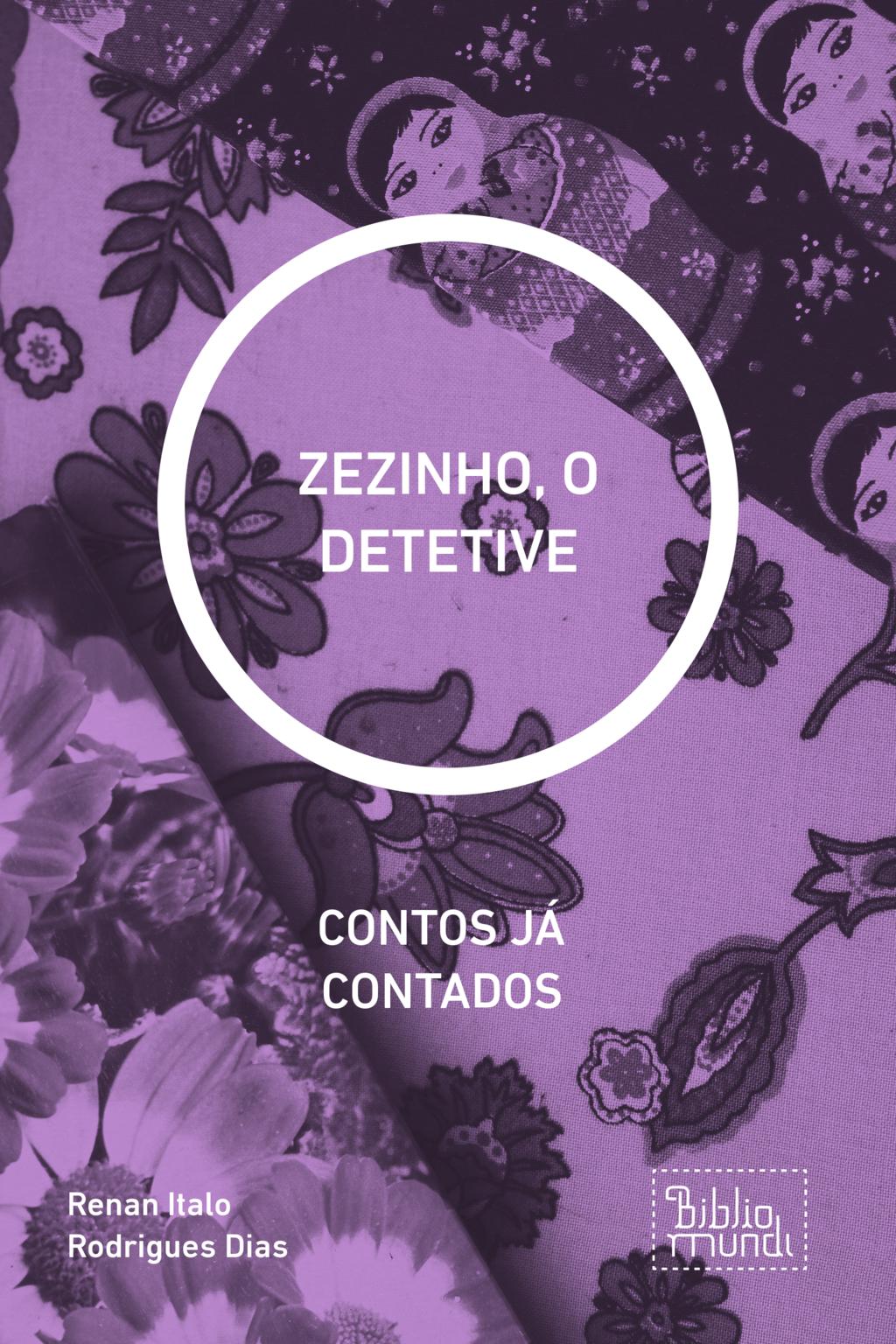 ZEZINHO, O DETETIVE