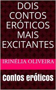 Dois contos eróticos mais excitantes  Contos eróticos