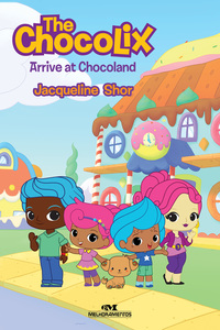 The Chocolix Arrive at Chocoland