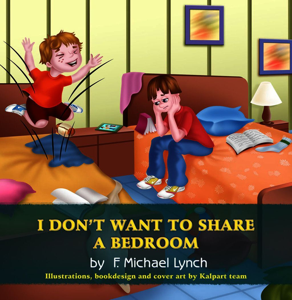 I Don''t Want To Share A Bedroom