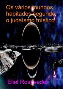 Os vários mundos habitados segundo o judaísmo místico