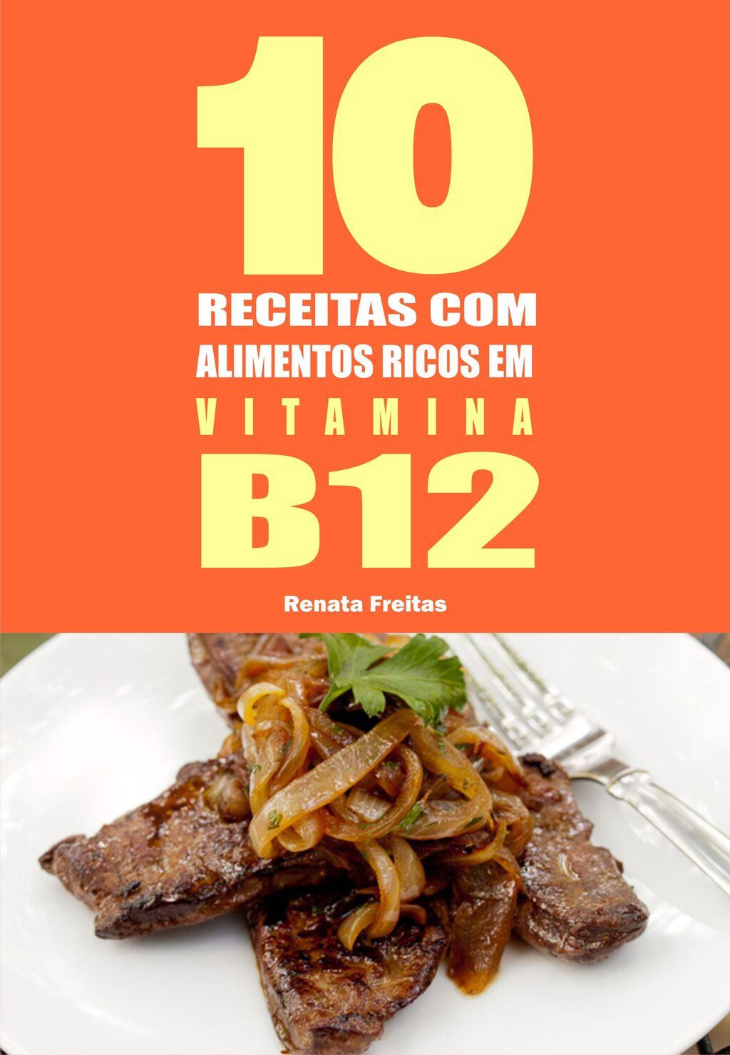 10 Receitas com alimentos ricos em vitamina B12