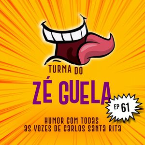 Turma do Zé Guela Vol. 61