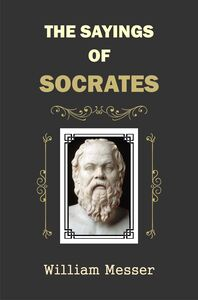 The Sayings of Socrates