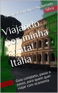 Viajando por minha conta! Itália