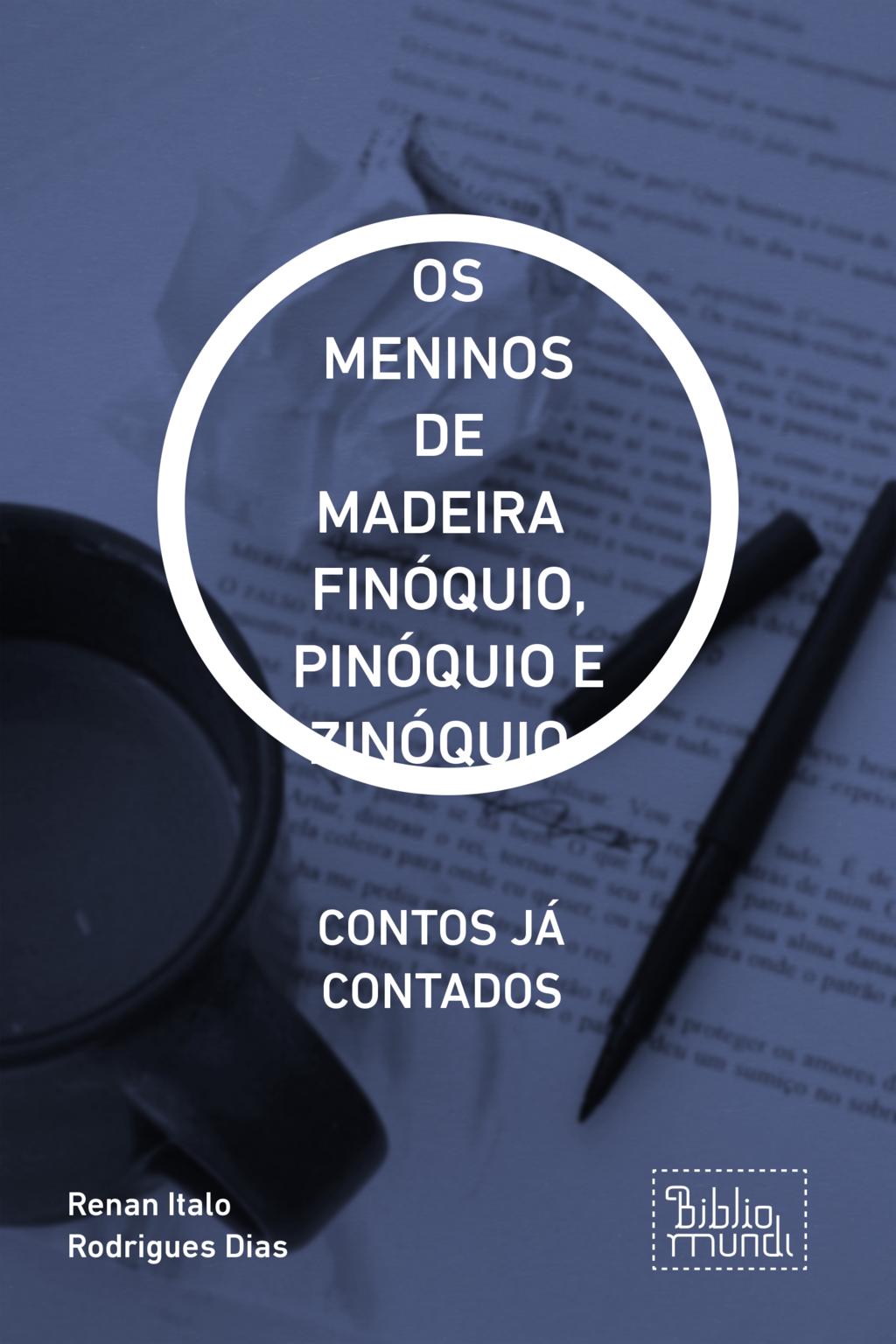 OS MENINOS DE MADEIRA  FINÓQUIO, PINÓQUIO E ZINÓQUIO