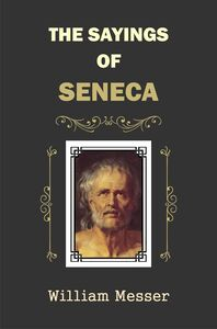 The Sayings of Seneca