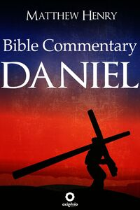 The Book Of Daniel - Bible Commentary